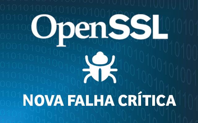 Nova falha crítica no OpenSSL – Entenda um pouco mais.