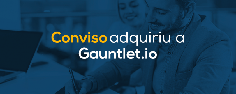 A Conviso adquiriu a Gauntlet