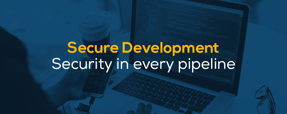 Secure Development – Security in every pipeline