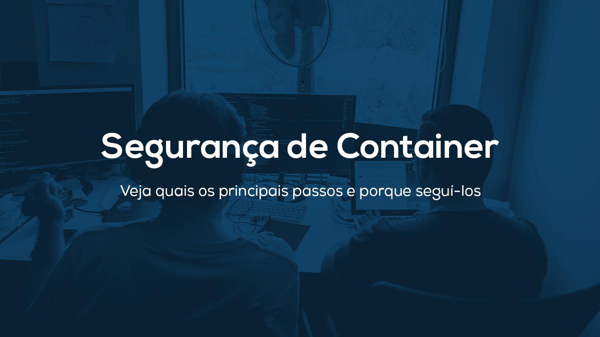 Segurança de Container no Desenvolvimento Seguro